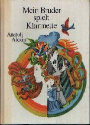 Alexin, Anatoli: Mein Bruder spielt Klarinette und andere Erzählungen 2. Auflage
