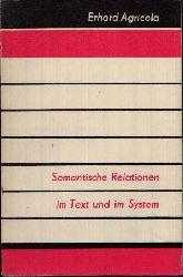 Agricola, Erhard:  Semantische Relationen im Text und im System Linguistische Studien