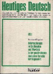 Engelen, Bernhard:  Untersuchungen zu Satzbauplan und Wortfeld in der geschriebenen deutschen Sprache der Gegenwart Heutiges Deutsch - Teilband 1