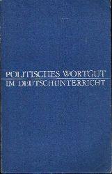 Autorengruppe: Politisches Wortgut im Deutschunterricht