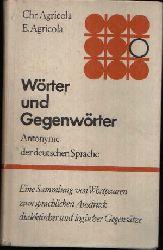 Agricola, Christina und Erhard:  Wörter und Gegenwörter Antonyme der deutschen Sprache