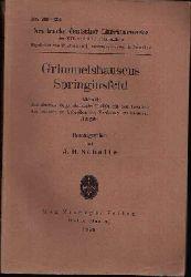 Scholte, J.H.: Grimmelshausens Springinsfeld Abdruck der ältesten Originalausgabe (1670) mit den Lesarten der anderen zu Lebzeiten des Verfassers erschienenen Ausgabe.
