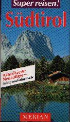 Schwedler, Wilfried:  Südtirol Super reisen - Merian