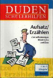 o. Angabe: Duden Schülerhilfen - Aufsatz / Erzählen Deutsch - 5. bis 7. Schuljahr