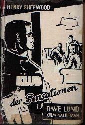 Sherwood, Henry: Klub der Sensationen Dave Lund Kriminalroman