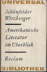 Schönfelder, Karl-Heinz und Karl-Heinz Wirzberger:  Amerikanische Literatur im Überblick Vom Bürgerkrieg bis zur Gegenwart