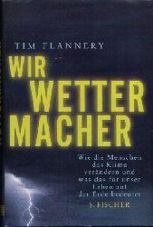 Flannery, Tim:  Wir Wettermacher Wie die Menschen das Klima verändern und was das für unser Leben auf der Erde bedeutet