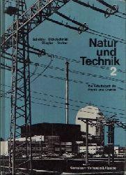 Schröder, Wilhelm, Rudolf Sichelschmidt und Leonhard Vestner Hans Dr. Stiegler: Natur und Technik 2 Ein Arbeitsbuch für Physik und Chemie  7.- 9. Schuljahr 5. Auflage 36.- 40. Tausend