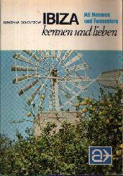 Scheutzow, Jürgen W.: Ibiza kennen und lieben Mit Menorca und Formentera 2. Auflage