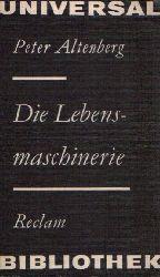 Altenberg, Peter: Die Lebensmaschinerie Feuilletons Reclams Universal Bibliothek Nr. 842