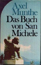 Munthe, Axel: Das Buch von San Michele Ce nést rien donner aux hommes que de ne pas se donner soi-méme deutsch nach der 26. englischen Auflage