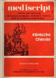 Wischnik, Arthur: Mediscript: : Klinische Chemie nach dem neuen Gegenstandskatalog für den ersten Abschnitt der Ärztlichen Prüfung gemäß der Appobationsordnung für Ärzte