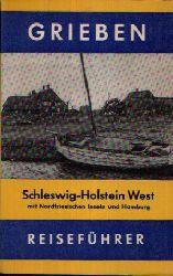 Rhode, Jürgen E.:  Schleswig-Holstein (West) mit Hamburg und Nordfriesischen Inseln