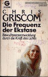 Griscom, Chris: Die Frequenz der Ekstase Bewußtseinsentwicklung durch die Kraft des Lichts 1. Auflage