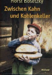 Bosetzky, Horst:  Zwischen Kahn und Kohlenkeller