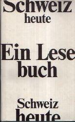 Links, Roland, Ingeborg Quaas und Dietrich Villain Jean Simon:  Schweiz heute - Ein Lesebuch