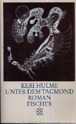 Hulme, Keri:  Unter dem Tagmond