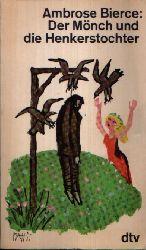 Bierce, Ambrose:  Der Mönch und die Henkerstochter