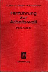 Jahn, Klaus, Arno Caspers und Helmut Wels Elmar Jung:  Hinführung zur Arbeitswelt Modell- Projekte