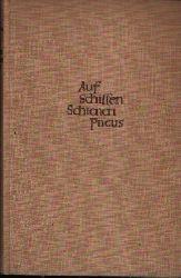 Nolden, Arnold:  Auf Schiffen, Schienen, Pneus Roman einer abenteuerlichen Reise