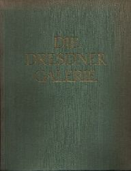 Rudloff- Hille, Gertrud: Die Dresdner Galerie alte Meister 2. Auflage/ 11.- 16. Tausend