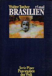 Tauber, Walter:  25 mal Brasilien Mit 29 Abbildungen