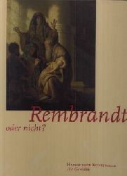 Autorengruppe: Rembrandt, oder nichts? 2 Bände: Die Gemälde + Die Zeichnungen