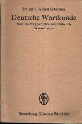 Dr. phil. Schirmer, Alfred:  Deutsche Wortkunde Eine Kulturgeschichte des Deutschen Wortschatzes
