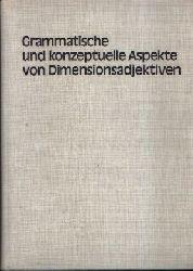 Bierwisch, Manfred und Ewald Lang: Grammatische und konzeptuelle Aspekte von Dimensionsadjektiven studia grammatica XXVI + XXXVII