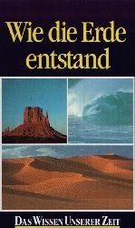 Lawrence, Clark:  Wie entstand die Erde Das Wissen unserer Zeit