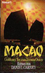 Carney, Daniel:  Macao- Goldenes Tor zum Fernen Osten