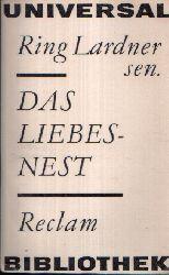 Lardner sen, Ring: Das Liebesnest Erzählungen 1. Auflage/ Reclams Universal- Bibliothek Band 323