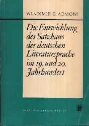 Admoni, Wladimir G.:  Die Entwicklung des Satzbaus der deutschen Literatursprache im19. und 20. Jahrhundert