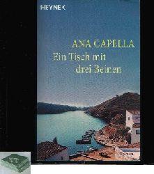 Capella, Ana:  Ein Tisch mit drei Beinen