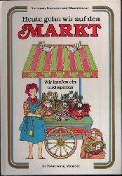 Lowndes, Rosemary und Claude Kaïler:  Heute gehn wir auf den Markt wir kaufen ein und spielen