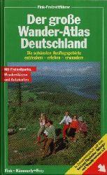 Autorengruppe: Der große Wander-Atlas Deutschland Die schönsten Ausflugsgebiete entdecken - erleben - erwandern Neue, erweiterte und überarbeitete Auflage