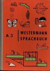 Schwartz, Erwin, Kurt Warwel und Kurt Knack: Westermann- Sprachbuch A3 Bilder: Jochen Neumeister  Ausgabe A für vollausgebaute Schulen  Heft 3 (4. Schuljahr) Ohne Angaben