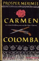Mérimée, Prosper:  Carmen- Colomba Aus dieser Erzählung enstand die Oper `Carmen`