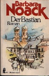 Noack, Barbara:  Der Bastian