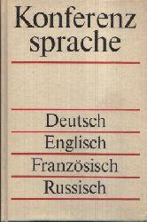 Buntrock, Gerhard, Jean Bonnafous und Galina Kopylowa: Konferenzsprache Deutsch - Englisch - Französisch - Russisch 2. Auflage