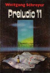 Schreyer, Wolfgang: Preludio 11 1. Auflage