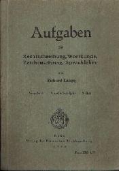 Lange, Richard:  Aufgaben zur Rechtschreibung, Wortkunde, Zeichensetzung, Sprachlehre