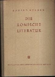 Norden, Eduard:  Die Römische Literatur Mit Anhang: Die Lateinische Literatur im Übergang - Vom Altertum zum Mittelalter