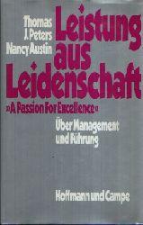 Peters, Thomas J. und Nancy Austin:  Leistung aus Leidenschaft Über Management und Führung