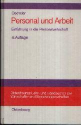 Oechsler, Walter A.: Personal und Arbeit Einführung in die Personalwirtschaft unter Einbeziehung des Arbeitsrechts 4., überarbeitete und erweiterte Auflage