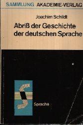 Schildt, Joachim: Abriss der Geschichte der deutschen Sprache Zum Verhältnis von Gesellschafts- und Sprachgeschichte Sammlung Akademie-Verlag 20