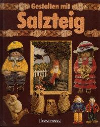 Cilliari, Gabriele, Maria Finke und Raina Fritz Gabriele Friebe: Gestalten mit Salzteig Ohne Angaben