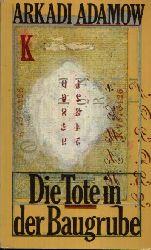 Adamow, Arkadi; Die Tote in der Baugrube 2. Auflage