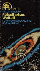 Komarow, Viktor: Rätselhaftes Weltall Schwarze Löcher, Quarks und Neutrinos o.A.