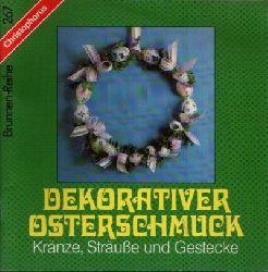 Elvers, Rita:  Dekorativer Osterschmuck Kränze, Sträuße und Gestecke